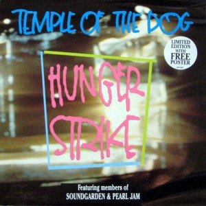 Temple of the Dog – Hunger Strike