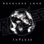 Reckless Love- InVader, let the party begin